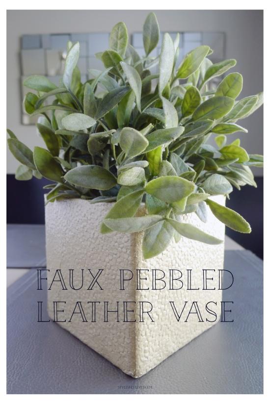 DIY Pebbled leather vase from StylishlyLived
