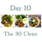 The 30 Clean: Day 10