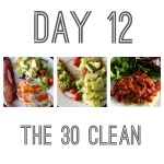 The 30 Clean: Day 12
