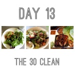 The 30 Clean: Day 13